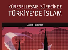 <center><b><h3>Küreselleşme Sürecinde Türkiye'de İslam</center></b></h3>