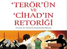 <center><b><h3>Terör'ün ve Cihad'ın Retoriği</center></b></h3>