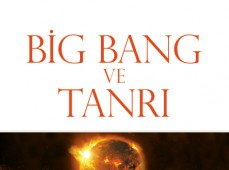 <center><b><h3>Big Bang ve Tanrı</center></b></h3>