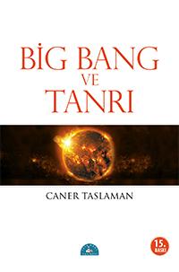 Caner Taslaman Big Bang ve Tanrı