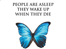 <center><b><h3>People Are Asleep They Wake Up When They Die</center></b></h3>